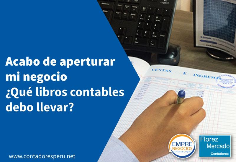 ¿Qué libros contables debo tener? Aplicable al Régimen Especial, General o MYPE tributario.
